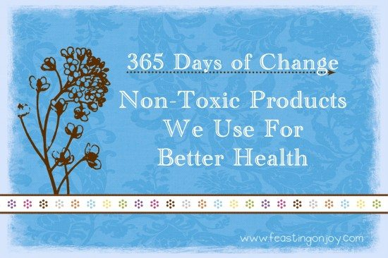 365 days of change non toxic products we use for better health