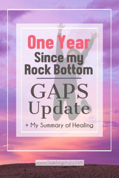 One Year Since my Rock Bottom {GAPS Update + My Summary of Healing} | Feasting On Joy