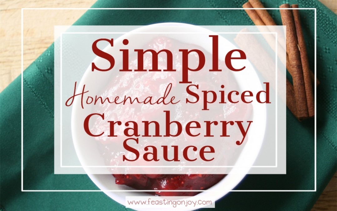 Simple Homemade Spiced Cranberry Sauce