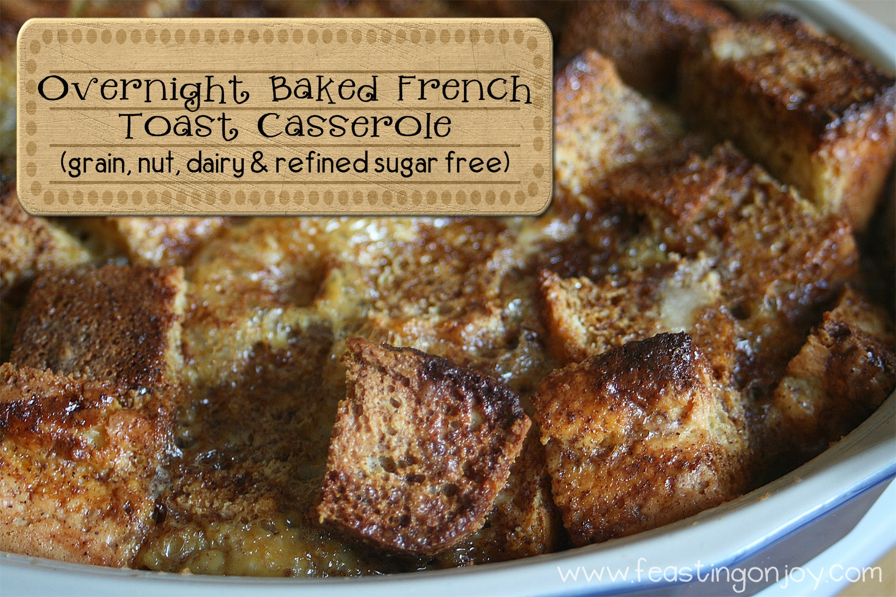 Overnight Baked French Toast Casserole {nut free, grain free, dairy free, refined sugar free}