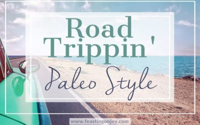 Road Trippin' Paleo Style