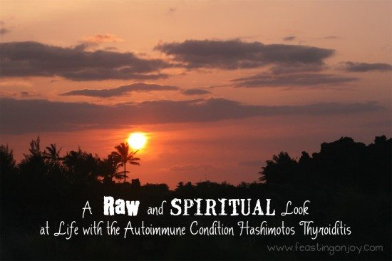 A Raw and Spiritual Look at Life With The Autoimmune Condition Hashimotos Thyroiditis