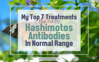My Top 7 Treatments That Put My Hashimotos Antibodies In Normal Range