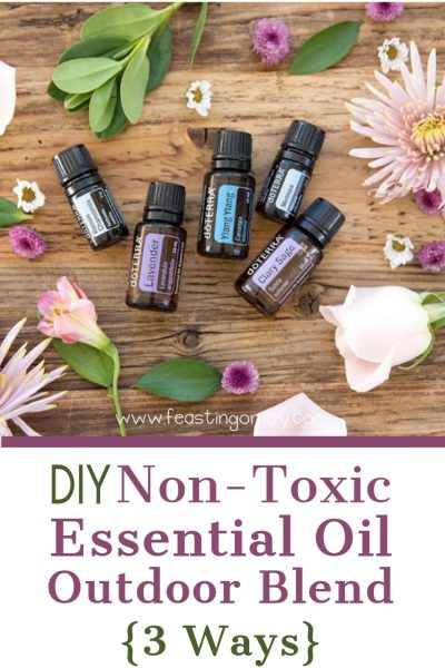 Non Toxic DIY Essential Oil Outdoor Blend 3 Ways | Feasting On Joy