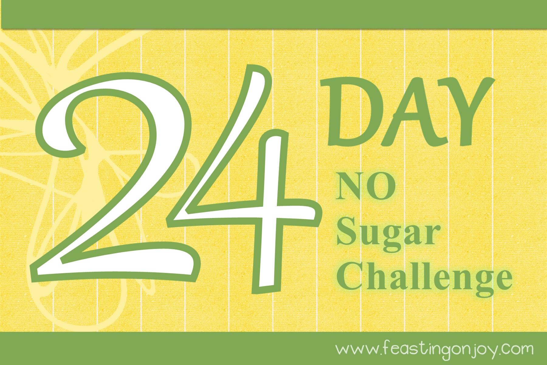 24 Day–No Sugar (even unrefined) challenge!