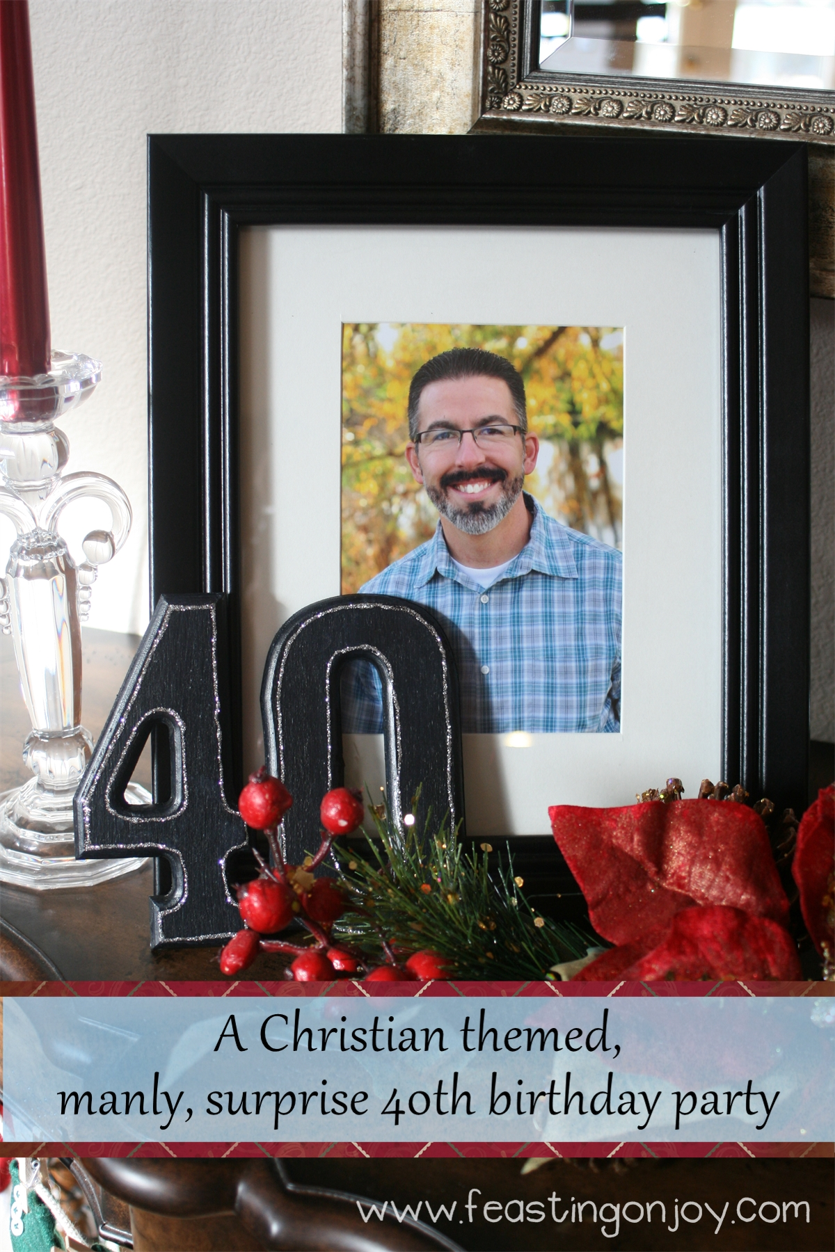 A Christian themed, manly, surprise 40th birthday party {with FREE download}
