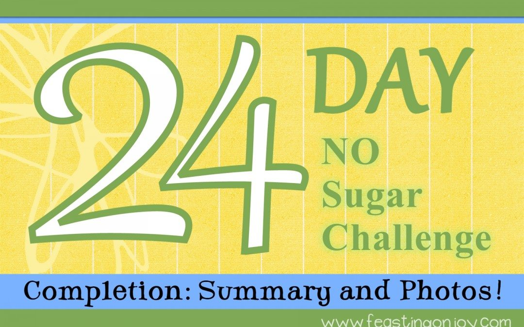 Summary and Completion for the 24 Day No Sugar Challenge