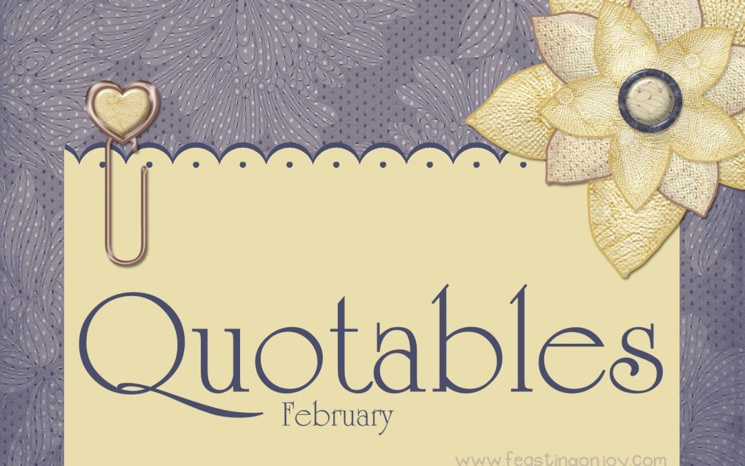 Quotables | February {with Free printables}