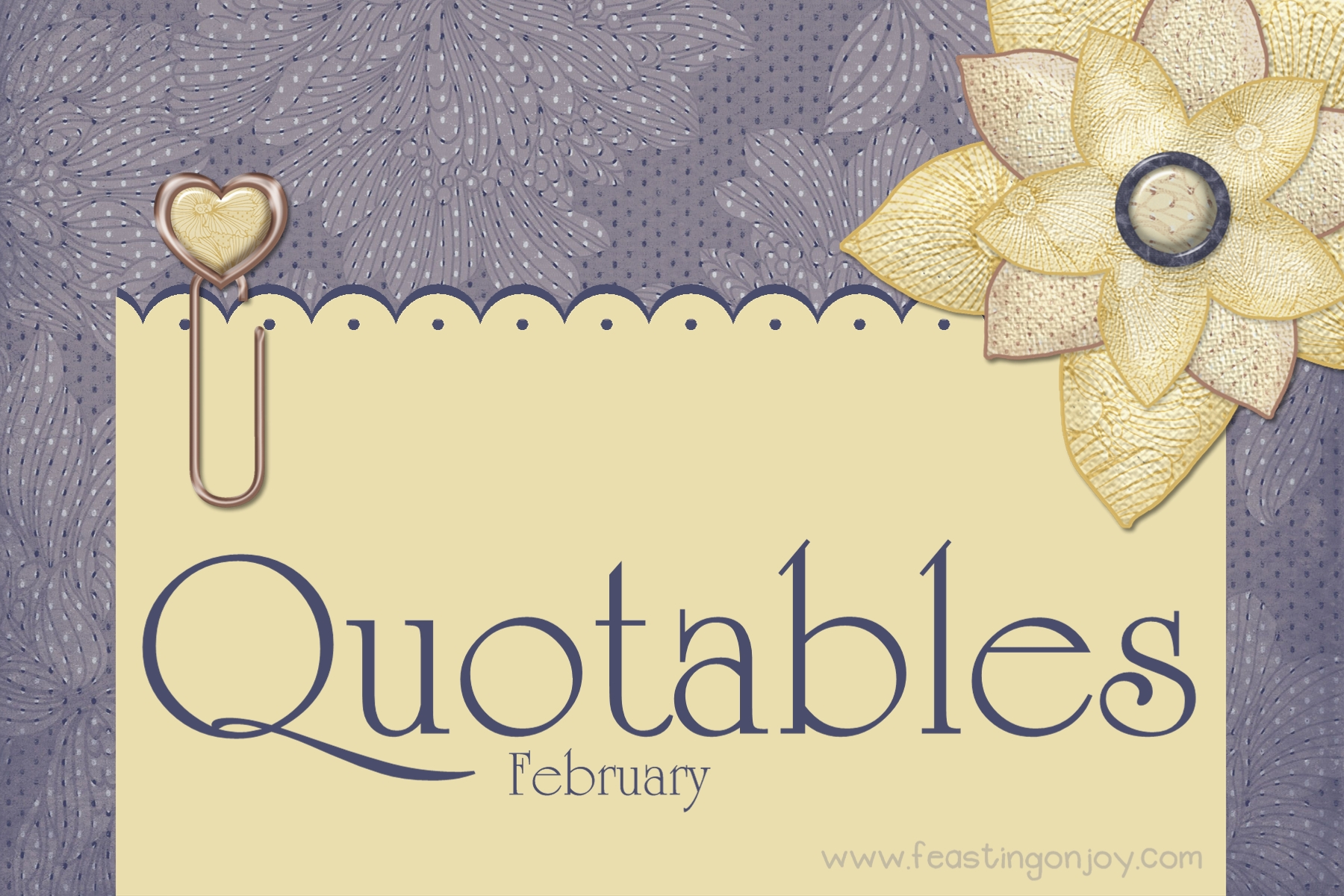 Quotables | February {with Free printables} - Feasting On Joy