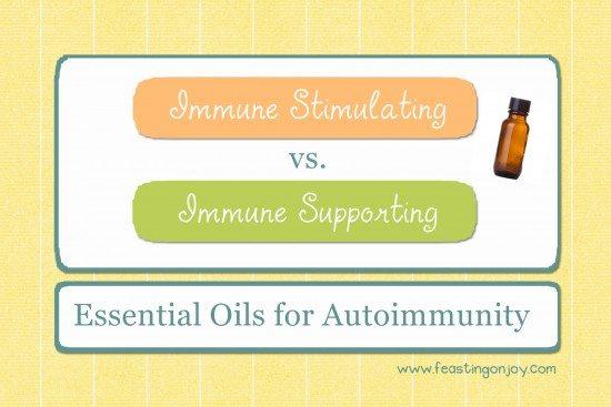 Essential Oils For Autoimmunity Immune Stimulating vs Immune Supporting
