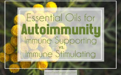 Essential Oils for Autoimmunity ~ Immune Stimulating vs. Immune Supporting Oils {free chart download}