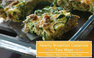Hearty Breakfast Casserole ~ Two Ways {Paleo & Dairy & Nut free}