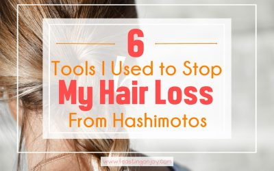 6 Tools I Used to Stop My Hair Loss From Hashimotos
