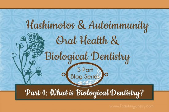 Hashimotos and Autoimmunuity Oral Health and Biological Dentistry Part 1 What is Biological Dentistry