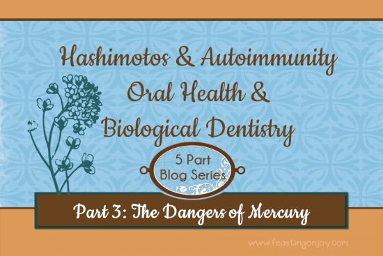 Hashimotos and Autoimmunuity Oral Health and Biological Dentistry Part 3 The Dangers of Mercury