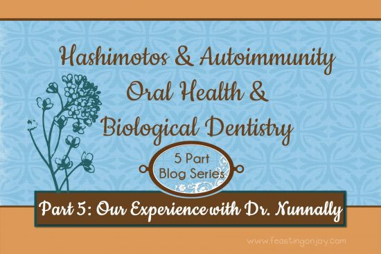 Hashimotos and Autoimmunuity Oral Health and Biological Dentistry Part 5 Our Experience with Dr. Nunnally