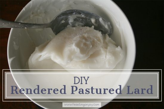 DIY Rendered Pastured Lard 1 | Feasting On Joy