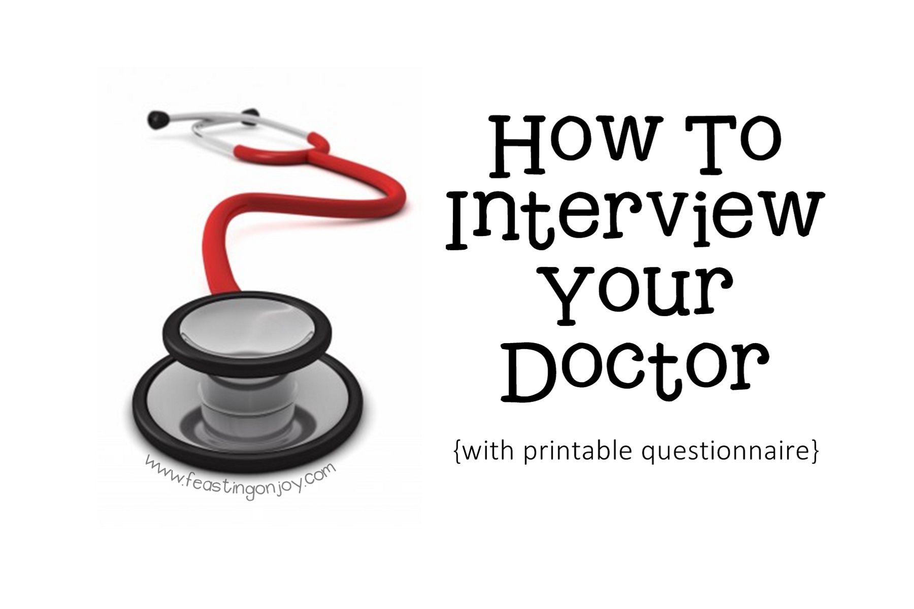 how to interview your doctor printable questionnaire how to interview your doctor printable questionnaire feasting on joy