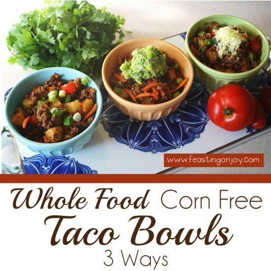 Whole Food, Corn Free Taco Bowls 3 Ways 4 | Feasting On Joy