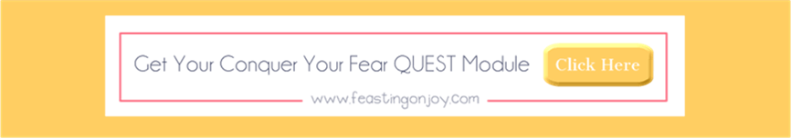 Get Your Conquer Your Fear QUEST Module | Feasting On Joy