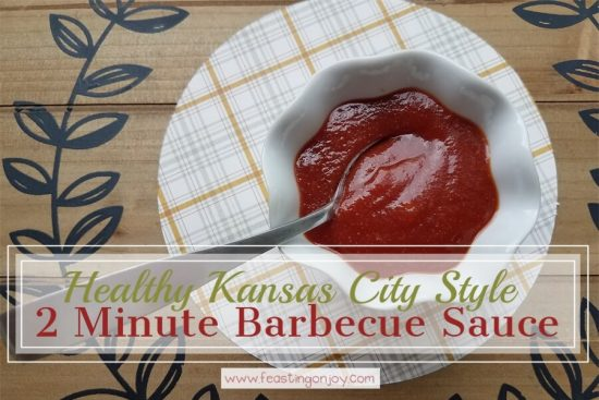 Healthy Kansas City Style 2 Minute Barbecue Sauce 1 | Feasting On Joy