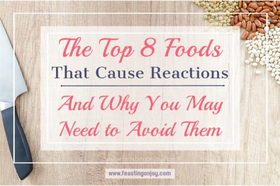 The Top 8 Foods That Cause Reactions and Why You May Need To Avoid Them 1 | Feasting On Joy