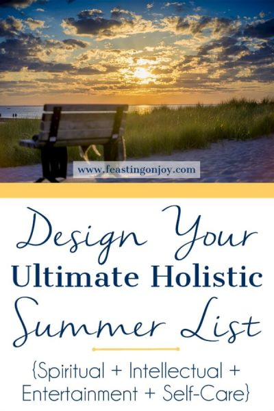 The Ultimate Holistic Summer List | Feasting On Joy