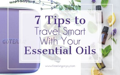 7 Tips to Travel Smart with Your Essential Oils