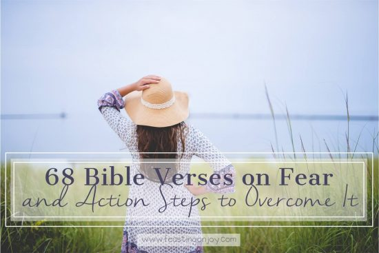 68 Bible Verses on Fear and Action Steps to Overcome It 1 | Feasting On Joy