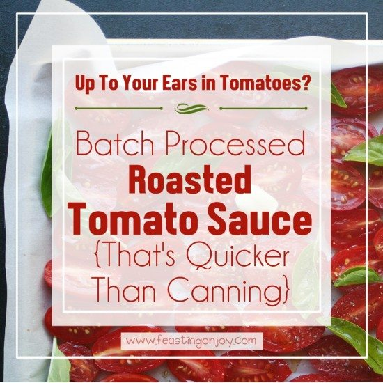 Batch Processes Roasted Tomato Sauce {That's Quicker Than Canning} 3   Feasting On Joy