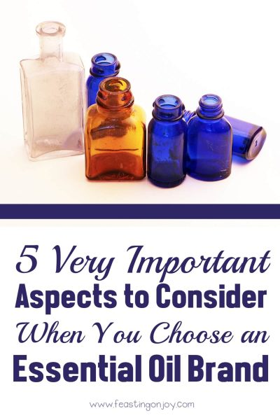 5 Very Important Aspects to Consider When You Choose an Essential Oil Brand   Feasting On Joy