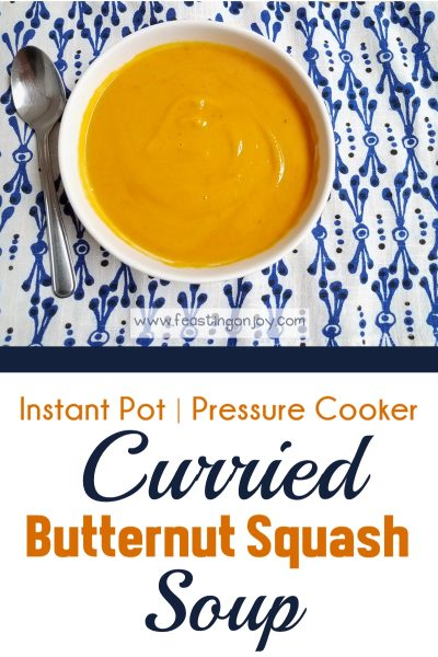 Instant Pot | Pressure Cooker Curried Butternut Squash Soup | Feasting On Joy