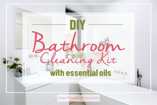 DIY Bathroom Cleaning Kit with Essential Oils 1 | Feasting On Joy