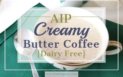 AIP Creamy Butter Coffee {Dairy Free}