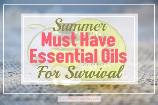 Summer Must Have Essential Oils for Survival {Blends & Singles} 1   Feasting On Joy
