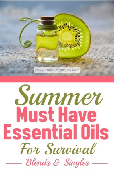 Summer Must Have Essential Oils for Survival {Blends & Singles}   Feasting On Joy