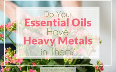 Do Your Essential Oils Have Heavy Metals in Them?