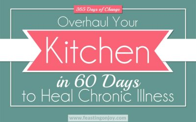 365 Days of Change: Overhaul Your Kitchen in 60 Days to Heal Chronic Illness