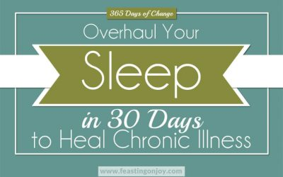365 Days of Change: Overhaul Your Sleep in 30 Days to Heal Chronic Illness