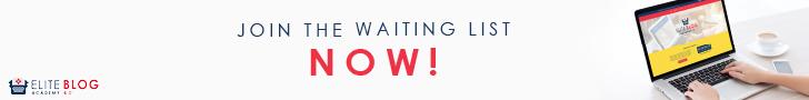 Elite Blog Academy Waiting List