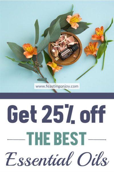 Get 25 Percent off the Best Essential Oils | FeastingOnJoy Oils