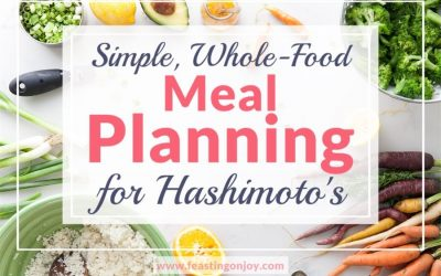 Simple, Whole-Food Meal Planning for Hashimotos
