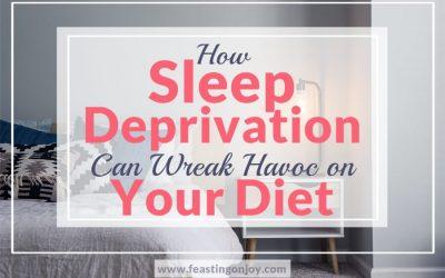 How Sleep Deprivation can Wreak Havoc on Your Diet