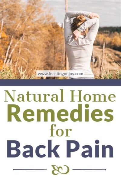 Natural Home Remedies for Back Pain | Feasting On Joy