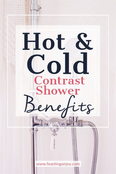 Hot and Cold Contrast Shower Benefits | Feasting On Joy