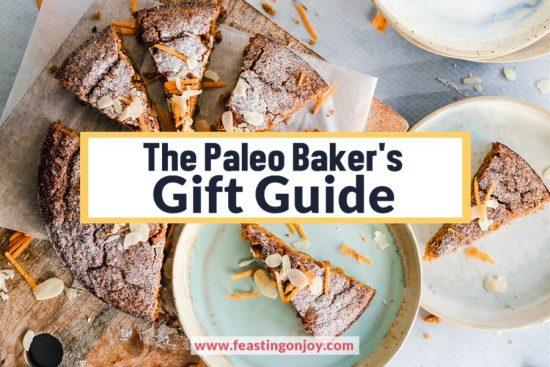 The Paleo Baker's Gift Guide | Feasting On Joy