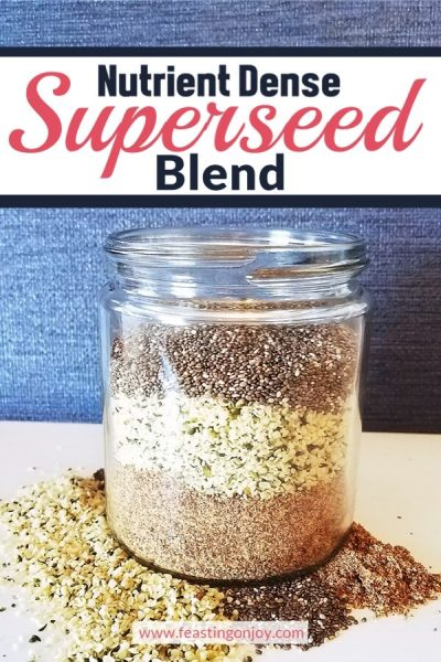 Nutrient Dense Superseed Blend | Feasting On Joy