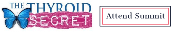Attend the Thyroid Secret Summit | Feasting On Joy