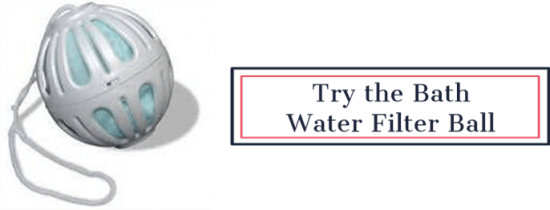 Try the Bath Water Filter Ball | Feasting On Joy